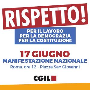 Rispetto! Manifestazione Cgil - 17 giugno 2017 a Roma