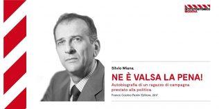 """Silvio Miana - L'autobiografia """"Ne è valsa la pena!"""""""