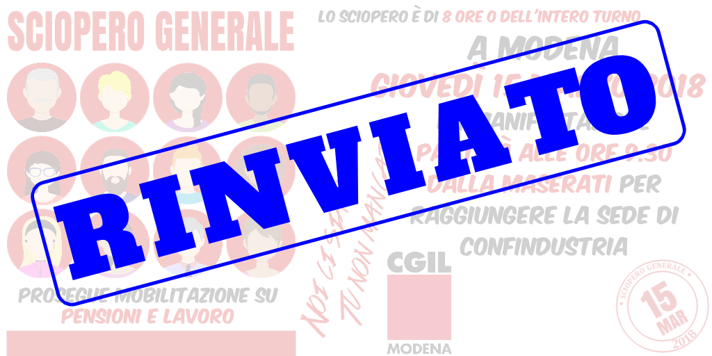 RINVIATO sciopero generale Cgil Modena - 15/3/2018