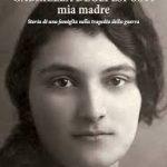 Gabriella Degli Esposti, mia madre