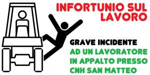 Grave incidente lavoratore in appalto presso Cnh San Matteo - 27/6/2018