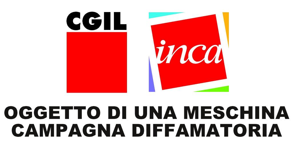 Cgil ed Inca oggetto di una meschina campagna diffamatoria