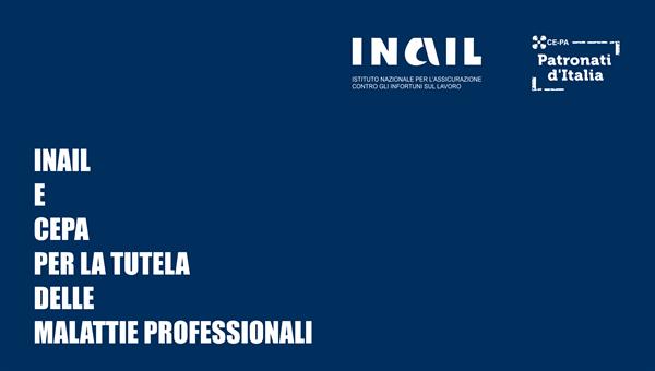 Inail Cepa patronati d'Italia: tutela malattie professionali