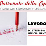 Patronato Inca Cgil nazionale - Stress da lavoro è ufficialmente un sindrome