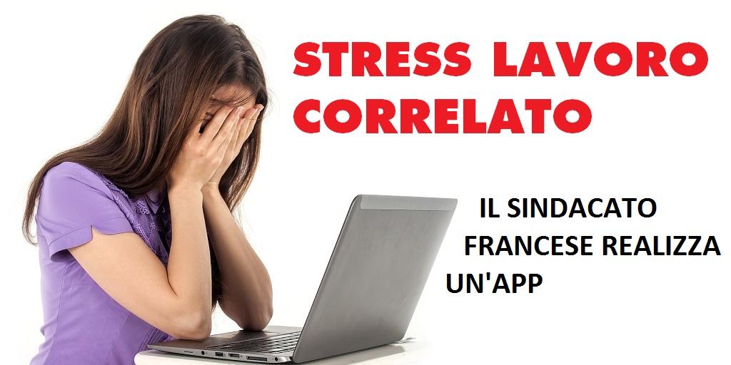 Stress lavoro correlato: il Sindacato Francese realizza un'APP