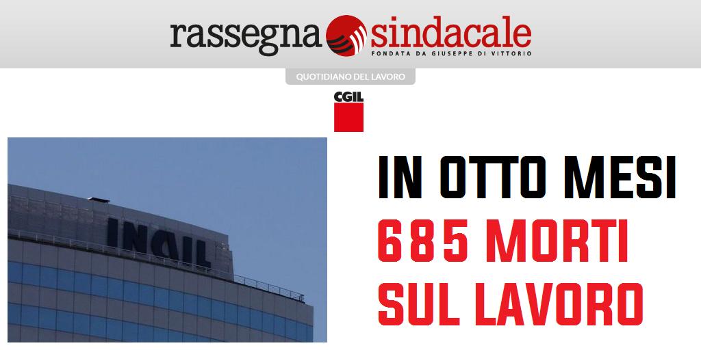 Rassegna Sindacale - In otto mesi 685 morti sul lavoro