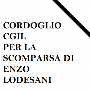 cordoglio Cgil scomparsa Enzo Lodesani