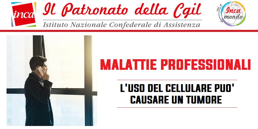 Patronato Inca Cgil nazionale - Malattie professionali: l'uso del cellulare può causare un tumore