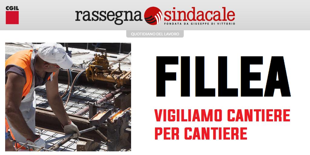 Rassegna Sindacale - Fillea: vigiliamo cantiere per cantiere