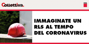 Collettiva - Immaginate un Rls al tempo del Coronavirus
