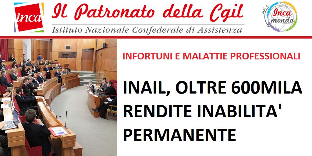 Patronato Inca Cgil Nazionale - Infortuni e malattie professionali - Inail: oltre 600mila rendite inabilità permanente