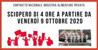 Rinnovo CCNL Industria Alimentare Privata - Sciopero 4 ore - 9 ottobre 2020