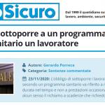 PuntoSicuro - L'obbligo di sottoporre a un programma di controllo sanitario un lavoratore