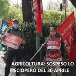 agricoltura 30.4 sosp. sciopero
