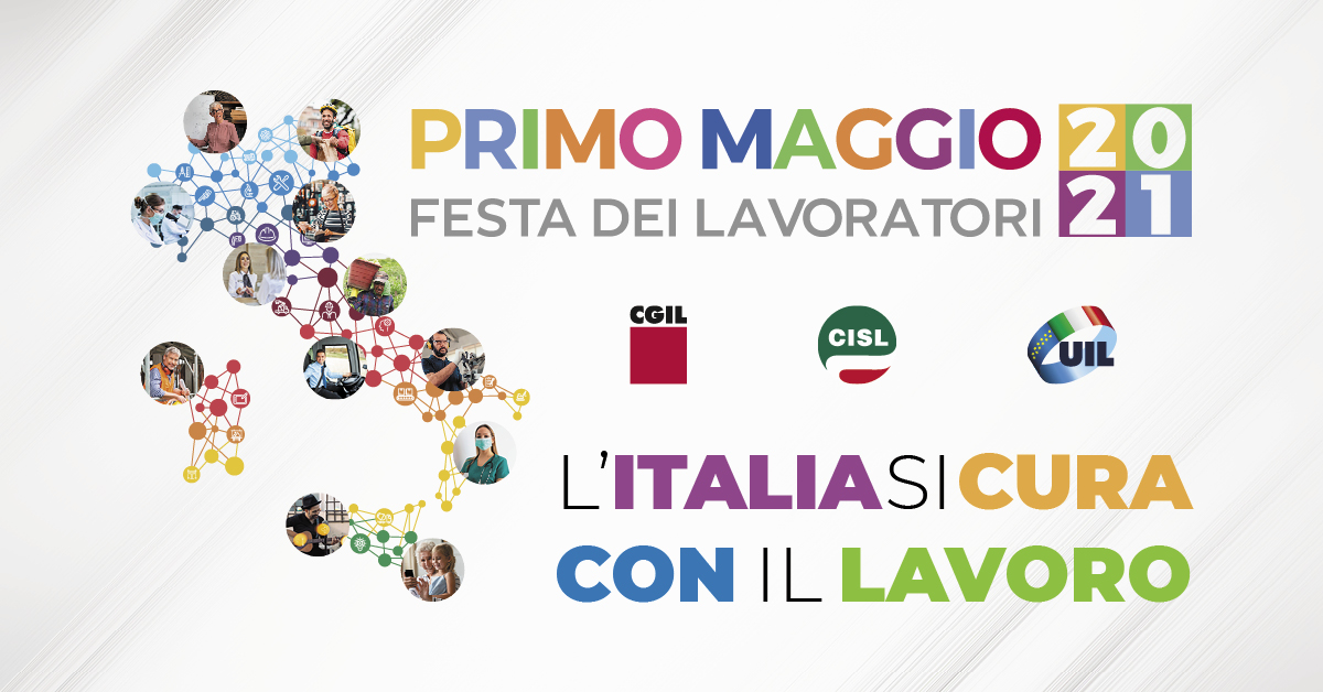 L'italia si cura con il lavoro, 1° maggio 2021