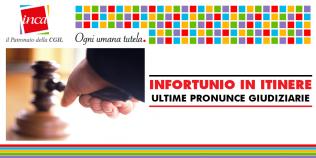 Patronato Inca Cgil Nazionale - Infortunio in itinere: ultime pronunce giudiziarie