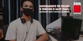 Dipartimento Salute e Sicurezza Cgil Modena - Aggiornamento per il lavoro di persone in condizioni di salute fragile - DL n. 105 del 23 luglio 2021