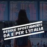 Regole spostamenti da e per l'Italia in periodo di pandemia