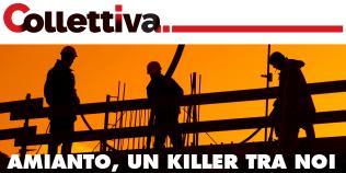 Collettiva - Amianto, un killer tra noi